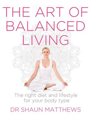 the-art-of-balanced-living-the-right-diet-and-lifestyle-for-your-body-type