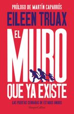 el-muro-que-ya-existe-we-built-the-wall-spanish-edition