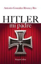 hitler-mi-padre-hitler-my-father-spanish-edition