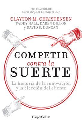 Competir contra la suerte (Competing Against Luck - Spanish Editi