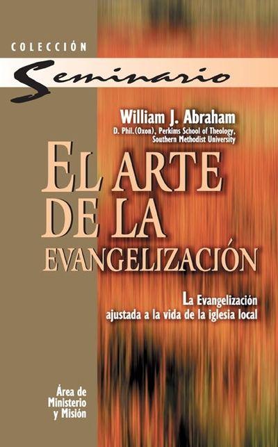 El arte de la evangelizacion: La evangelizacion ajustada a la vida de laiglesia local