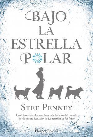 Bajo la Estrella Polar (Under a Pole Star - Spanish Edition) book image