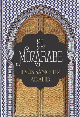 El mozárabe (The Mozarabic - Spanish Edition)