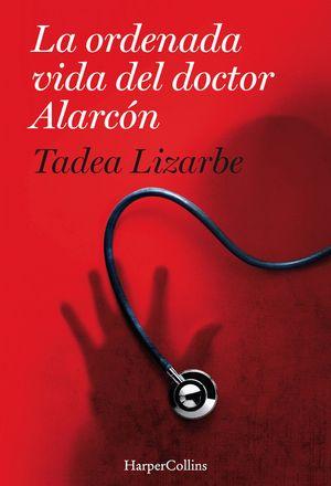 La ordenada vida del doctor Alarcón book image
