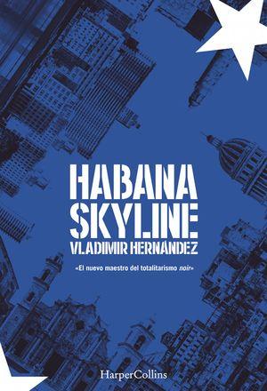 Habana Skyline (Habana Skyline - Spanish Edition) book image