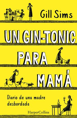 Un gin-tonic para mamá (Why Mommy Drinks - Spanish Edition) book image