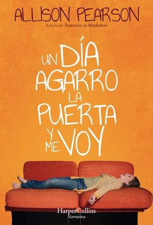 Un día agarro la puerta y me voy (How Hard Can it Be? - Spanish Edition) book image