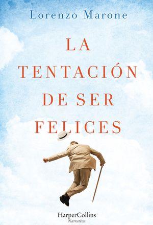 La tentación de ser felices (The Temptation to Be Happy - Spanish Edition) book image