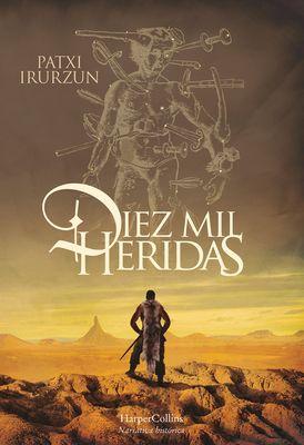 Diez mil heridas (Ten Thousand Wounds - Spanish Edition)