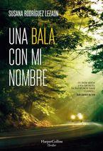 una-bala-con-mi-nombre-a-bullet-with-my-name-spanish-edition