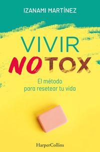 vivir-notox-el-metodo-para-resetear-tu-vida-living-notox-spanish-edition