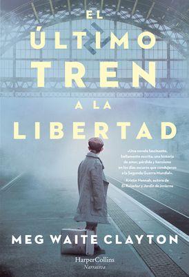 El último tren a la libertad (The last train to London - Spanish Edition)