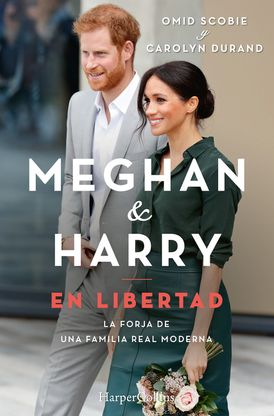 Meghan y Harry. En Libertad (Finding Freedom - Spanish Edition)