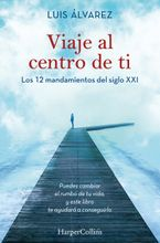 Viaje al centro de ti (Journey to the center of you - Spanish Edition)