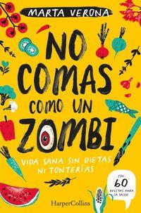 no-comas-como-un-zombi-dont-eat-like-a-zombie-spanish-edition