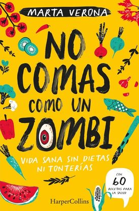 No comas como un zombi (Don't Eat Like a Zombie - Spanish Edition)