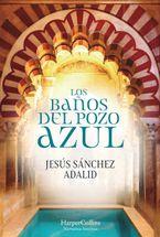 Los Baños del Pozo Azul (The Baths of the Blue Well - Spanish Edition)