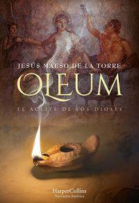 oleum-el-aceite-de-los-dioses-oleum-the-oil-of-gods-spanish-edition