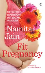 Fit Pregnancy : The Complete Health Plan For You And Your Baby
