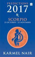 Scorpio Predictions 2017 - Karmel Nair