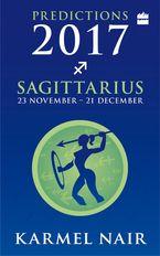 Sagittarius Predictions 2017 - Karmel Nair