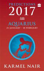 Aquarius Predictions 2017 - Karmel Nair