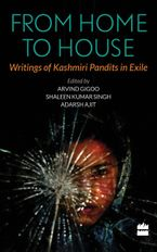 from-home-to-house-writings-of-kashmiri-pandits-in-exile