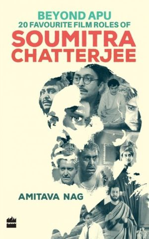 Beyond Apu - 20 Favourite Film Roles of Soumitra Chatterjee book image
