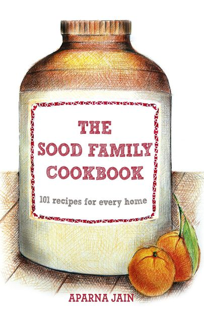 Sood family cook book aparna jain hardcover enlarge book cover forumfinder Choice Image