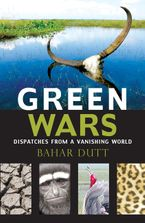 green-wars-dispatches-from-a-vanishing-world