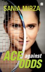 Ace against Odds - Sania Mirza