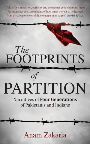 The Footprints of Partition: Narratives of Four Generations of Pakistanis and Indians book image