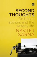 Second Thoughts: On Books, Authors and the Writerly Life