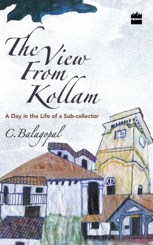 The View from Kollam: A Day in the Life of a Sub-collector book image