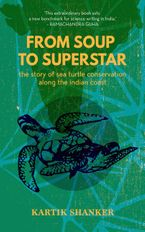 from-soup-to-superstar-the-story-of-sea-turtle-conservation-along-the-indian-coast