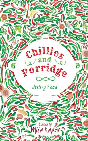 Chillies and Porridge: Writing Food book image