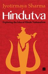 Hindutva: Exploring the Idea of Hindu Nationalism