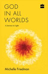 God in All Worlds: A Journey to Light