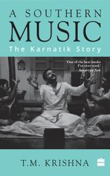 A Southern Music: The Karnatik Story