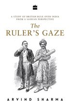 the-rulers-gaze-a-study-of-british-rule-over-india-from-a-saidian-perspective