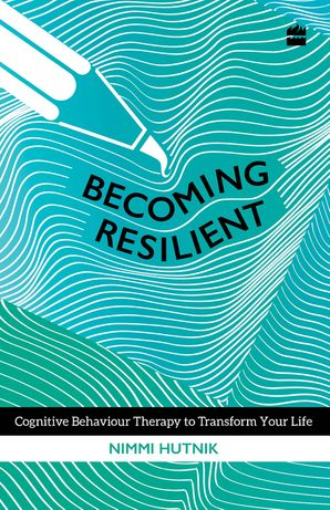 Becoming Resilient: Cognitive Behaviour Therapy for Depression and Anxiety