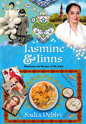 Jasmine and Jinns: Memories and Recipes of My Delhi book image