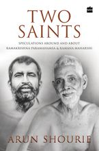 Two Saints: Speculations Around and About Ramakrishna Paramahamsa and Ramana Maharishi