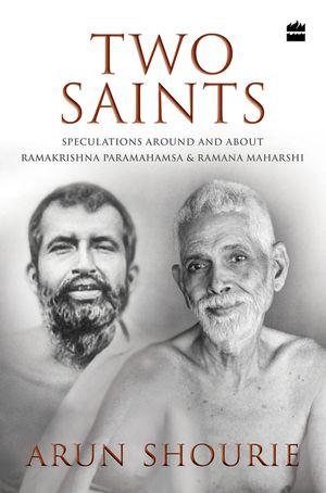 Two Saints: Speculations Around and About Ramakrishna Paramahamsa and Ramana Maharishi book image