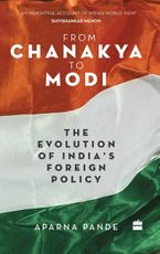 from-chanakya-to-modi-evolution-of-indias-foreign-policy