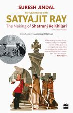 my-adventures-with-satyajit-ray-the-making-of-shatranj-ke-khilari