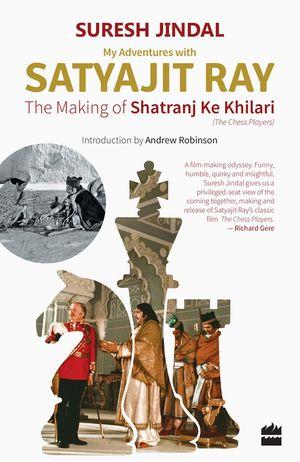 My Adventures with Satyajit Ray: The Making of Shatranj Ke Khilari book image