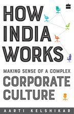 how-india-works-making-sense-of-a-complex-corporate-culture