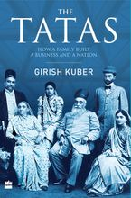 the-tatas-how-a-family-built-a-business-and-a-nation