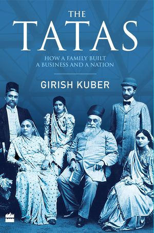The Tatas: How a Family Built a Business and a Nation book image